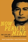 Now Peru Is Mine : The Life and Times of a Campesino Activist - eBook