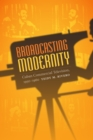 Broadcasting Modernity : Cuban Commercial Television, 1950-1960 - eBook