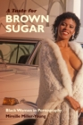 A Taste for Brown Sugar : Black Women in Pornography - eBook