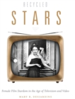 Recycled Stars : Female Film Stardom in the Age of Television and Video - eBook