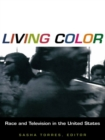 Living Color : Race and Television in the United States - eBook