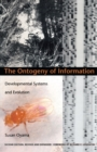 The Ontogeny of Information : Developmental Systems and Evolution - eBook