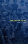We Are All Equal : Student Culture and Identity at a Mexican Secondary School, 1988-1998 - eBook