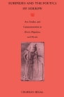 Euripides and the Poetics of Sorrow : Art, Gender, and Commemoration in <I>Alcestis, Hippolytus</I>, and <I>Hecuba</I> - eBook