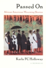Passed On : African American Mourning Stories, A Memorial - eBook