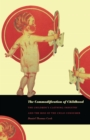 The Commodification of Childhood : The Children's Clothing Industry and the Rise of the Child Consumer - eBook