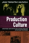 Production Culture : Industrial Reflexivity and Critical Practice in Film and Television - eBook