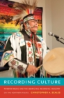 Recording Culture : Powwow Music and the Aboriginal Recording Industry on the Northern Plains - eBook