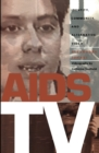 AIDS TV : Identity, Community, and Alternative Video - eBook
