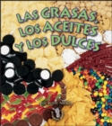 Las grasas, los aceites, y los dulces (Fats, Oils, and Sweets) - eBook