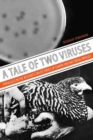 A Tale of Two Viruses : The Parallel Research Trajectories of Tumor and Bacterial Viruses - Book