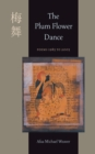 The Plum Flower Dance : Poems 1985 to 2005 - eBook