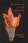 The Old Woman, the Tulip, and the Dog - eBook