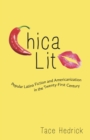Chica Lit : Popular Latina Fiction and Americanization in the Twenty-First Century - eBook