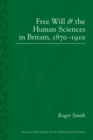 Free Will and the Human Sciences in Britain, 1870-1910 - eBook
