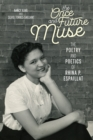 The Once and Future Muse : The Poetry and Poetics of Rhina P. Espaillat - eBook