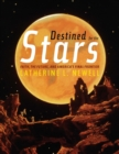 Destined for the Stars : Faith, the Future, and America's Final Frontier - eBook