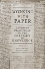 Working with Paper : Gendered Practices in the History of Knowledge - eBook