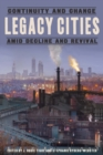 Legacy Cities : Continuity and Change amid Decline and Revival - eBook