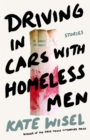 Driving in Cars with Homeless Men : Stories - eBook