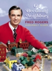 On Becoming Neighbors : The Communication Ethics of Fred Rogers - eBook