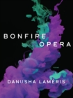 Bonfire Opera : Poems - eBook