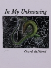 In My Unknowing : Poems - eBook