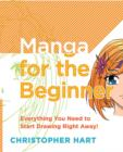 Manga for the Beginner : Everything you Need to Start Drawing Right Away! - eBook
