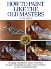 How To Paint Like The Old Masters - Book