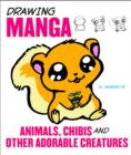Drawing Manga Animals, Chibis, and Other Adorable Creatures - eBook