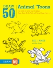 Draw 50 Animal 'toons : The Step-by-Step Way to Draw Dogs, Cats, Birds, Fish, and Many, Many, More... - Book