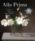 Alla Prima : A Contemporary Guide to Traditional Direct Painting - Book