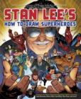 Stan Lee's How to Draw Superheroes : From the Legendary Co-creator of the Avengers, Spider-Man, the Incredible Hulk, the Fantastic Four, the X-Men, and Iron Man - eBook