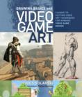 Drawing Basics and Video Game Art : Classic to Cutting-Edge Art Techniques for Winning Video Game Design - eBook