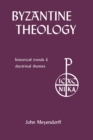 Byzantine Theology : Historical Trends and Doctrinal Themes - Book