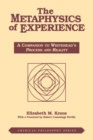 The Metaphysics of Experience : A Companion to Whitehead's Process and Reality - Book