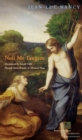 Noli me tangere : On the Raising of the Body - Book