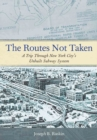 The Routes Not Taken - eBook