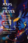 Maps for a Fiesta : A Latina/o Perspective on Knowledge and the Global Crisis - Book