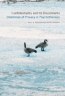 Confidentiality and Its Discontents : Dilemmas of Privacy in Psychotherapy - Book