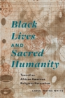 Black Lives and Sacred Humanity - eBook