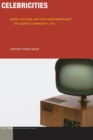 Celebricities : Media Culture and the Phenomenology of Gadget Commodity Life - Book