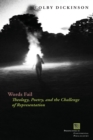 Words Fail : Theology, Poetry, and the Challenge of Representation - Book