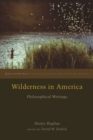 Wilderness in America : Philosophical Writings - Book
