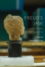 Freud's Jaw and Other Lost Objects : Fractured Subjectivity in the Face of Cancer - Book