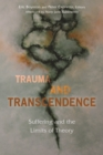 Trauma and Transcendence : Suffering and the Limits of Theory - Book