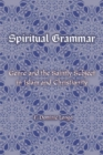 Spiritual Grammar : Genre and the Saintly Subject in Islam and Christianity - Book