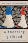 Witnessing Girlhood : Toward an Intersectional Tradition of Life Writing - Book