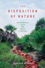 The Disposition of Nature : Environmental Crisis and World Literature - Book