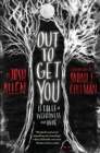 Out to Get You : 13 Tales of Weirdness and Woe - eBook